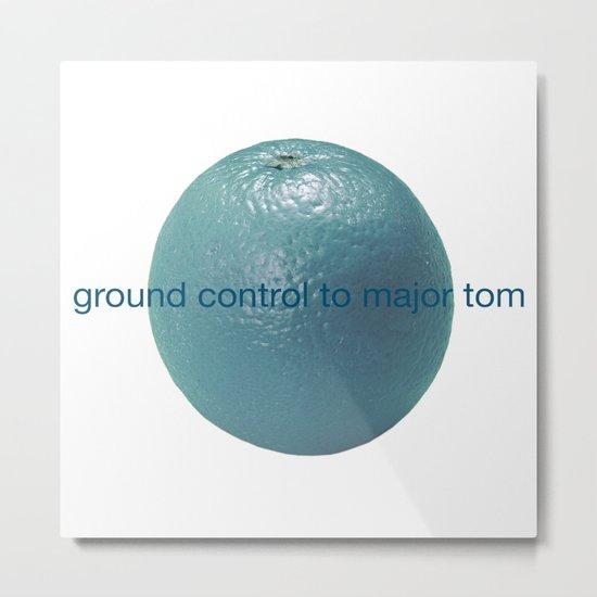 ground control to major tom Metal Print