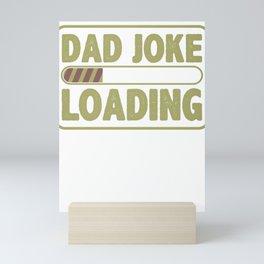 Computer Pun Dad Joke Loading Father's Day Gift Mini Art Print