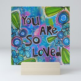 you are so loved Mini Art Print