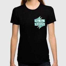 Kill All Rapists T-shirt