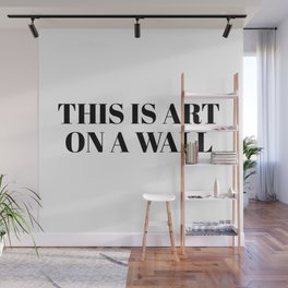 this is art Wall Mural