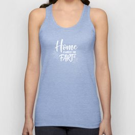 Home is where the fart is with black bg Unisex Tank Top