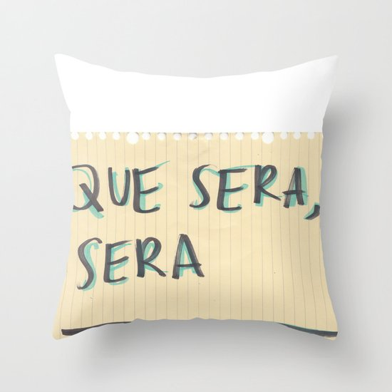 whatever will be Throw Pillow