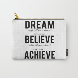 Dream Believe Achieve Your Life Shirt Carry-All Pouch