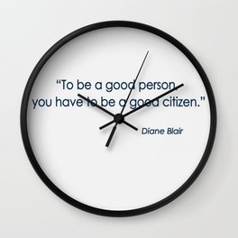 To Be A Good Person . . .  Wall Clock