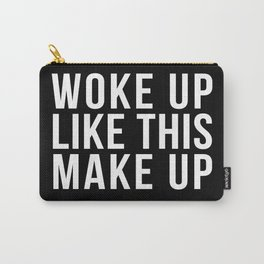 Woke up Like This Carry-All Pouch