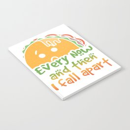 Taco Tuesday Every Now and Then I Fall Apart Notebook