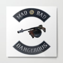 Mad Bad Dangerous with Tommy Gun Metal Print