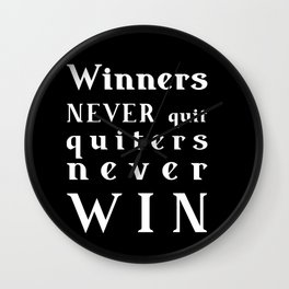 Winners NEVER quit Quitters never WIN - motivational quote - white text on Black background Wall Clock