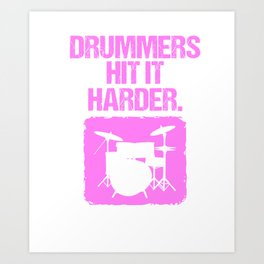 Womens Drummers Hit It Harder Drumming Print Art Print