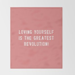 Loving yourself is the greatest revolution! Throw Blanket