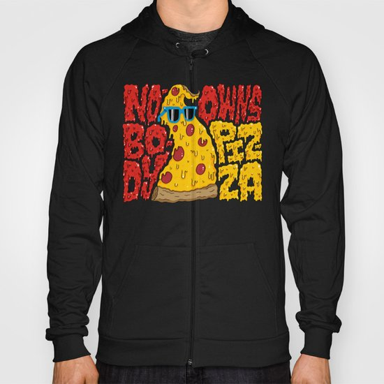 Nobody Owns Pizza! Hoody
