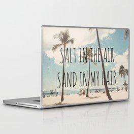 Salt in the air Sand in my hair Laptop & iPad Skin