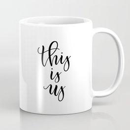 THIS IS US Coffee Mug