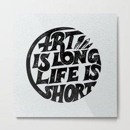 Art is Long Metal Print