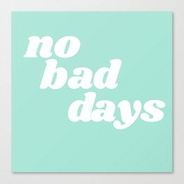 no bad days IX Canvas Print
