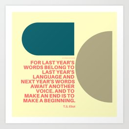 """TS Elliot """"And to make an end is to make a beginning. """" Art Print"""