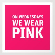 Mean Girls #11 – Pink Wednesday Art Print