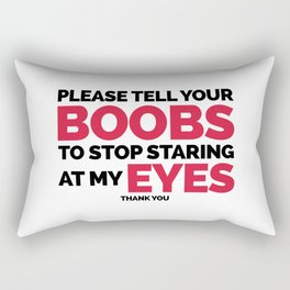 Boobs Staring At My Eyes Funny Quote Rectangular Pillow