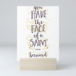 You Have The Face Of A Saint Bernard Mini Art Print