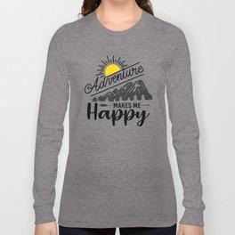 Adventure Makes Me Happy bw Long Sleeve T-shirt