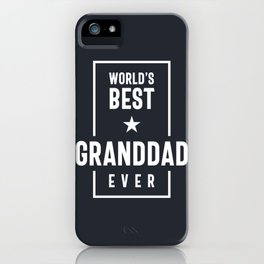 World's Best Granddad Ever Gift for Grandpa Fathers Day iPhone Case