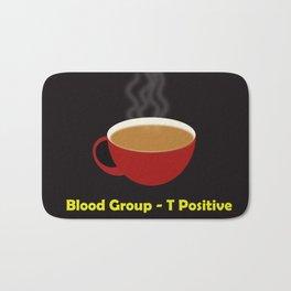 My blood group is Tea Positive Bath Mat