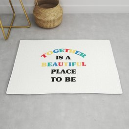 Together Is A Beautiful Place To Be | Typography Rug