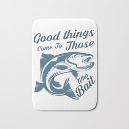 Good things come to those who bait Bath Mat