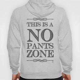 NO PANTS ZONE Hoody