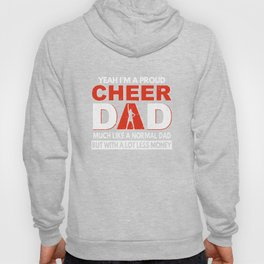 yeah i am a cheer dad much like a normal dad but with a lot less money dad Hoody