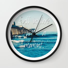 Fall in Love with a Moment / Happy Someone  Wall Clock