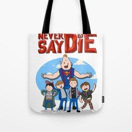Never Say Die! Tote Bag