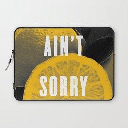 I Ain't Sorry Laptop Sleeve