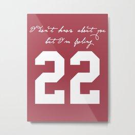 22 Metal Print