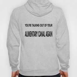 some folks talk out of their backside. Hoody