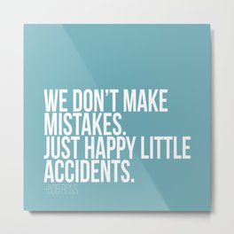 Happy Accidents Metal Print