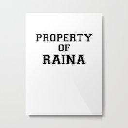 Property of RAINA Metal Print