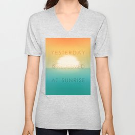 Yesterday is redeemed at sunrise Unisex V-Neck