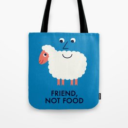 Friend, Not Food Tote Bag