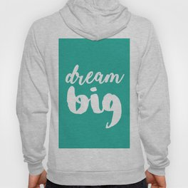 Dream big - Mint Quote Hoody
