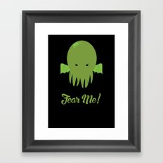 FEAR ME! Framed Art Print