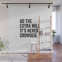 Go The Extra Mile It's Never Crowded Wall Mural