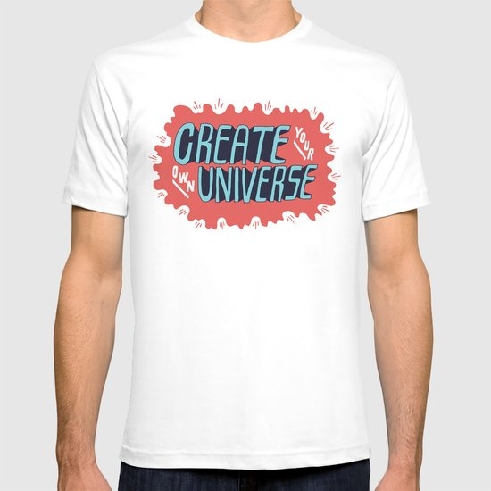 """Create Your Own Universe"" T-shirt"