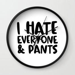 I Hate Everyone & Pants Wall Clock