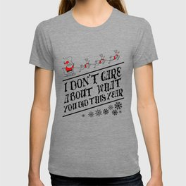 I dont care about what you did this year T-shirt