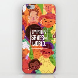 Empathy Saves The World iPhone Skin
