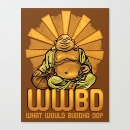 What Would Buddha Do? Canvas Print