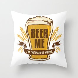 Maid of Honor Gift Bachelorette Party Funny Beer Me Wedding Engagement Present Throw Pillow