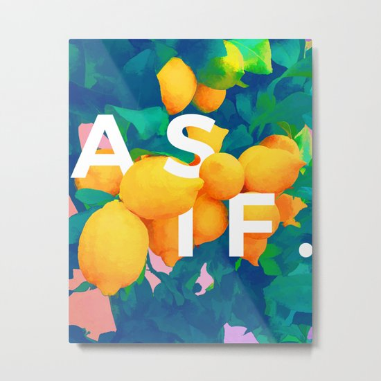 As If #society6 #decor #buyart Metal Print